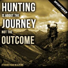 hunting is about the journey