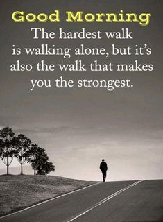 walk alone strong Truth Quotes, Best Quotes, Qoutes, Life Quotes, Badass Quotes, Apj Quotes, Karma Quotes, Writing Quotes, Reality Quotes