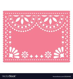 Papel picado pink floral template design vector image on VectorStock Fiesta Theme Party, Party Themes, Wedding Flags, Geek Party, Report Card Template, Design Vector, Kids Birthday Themes, Mexican Party, Invitation Card Design