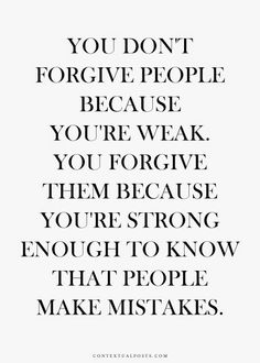 Yes People Make Mistakes, More Words, Deep Thoughts, Forgiveness, My Heart, Texts, Inspirational Quotes, Writing, Live