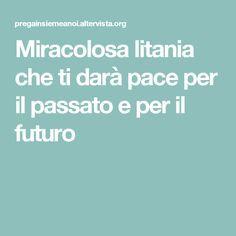 Miracolosa litania che ti darà pace per il passato e per il futuro