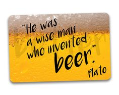 Items similar to BEER Fridge Magnet. He Was a Wise Man Who Invented Beer. Funny Quote by Plato. on Etsy Beer Quotes, Funny Quotes, Beer Fridge, Beer Funny, Wise Men, Cute Gifts, Inventions, Magnets, Bubbles
