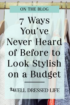 Look stylish on a budget with these 7 tips you've never heard before. Instead of focusing on bringing in more, learn to edit and curate your closet. Follow this simple strategies and always look pulled together regardless of your budget.