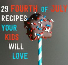 "This and That Thursday Facebook Post June 26th, 2014! Recipes for your July 4th Celebration! Take a look at these great ""29 Fourth-of-July Recipes Your Kids Will Love""! Sprinkling ""Pop Rocks"" on sugar cookies to make a ""Firecracker Sugar Cookie"" is a great idea that kids will love! Check out all the sweets, appetizers and drinks! Happy 4th of July!"