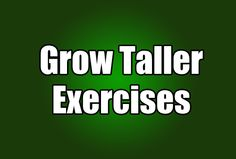 Grow Taller Exercises, How To Grow Taller