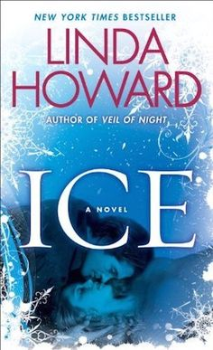 Romance fans will enjoy 'Ice,' a wintry suspense-filled novel by Linda Howard