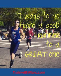 7 ways to go from a good runner to a great one