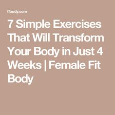 7 Simple Exercises That Will Transform Your Body in Just 4 Weeks | Female Fit Body