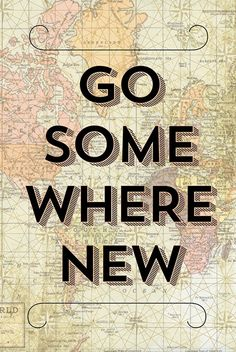 Go somewhere new travel inspired poster print by earmark on etsy Travel The World Quotes, Best Travel Quotes, Travel Maps, New Travel, Travelers Notebook, Adventure Quotes, Adventure Awaits, Travel Scrapbook, Some Words