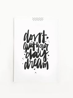 don't quit your day dream | hand lettering