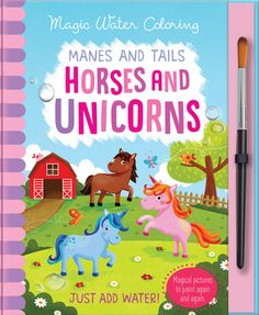 Manes and Tails - Horses and Unicorns (Magic Water Colouring) by Jenny Copper # Painting Activities, Book Activities, Colorful Artwork, Colorful Pictures, Painting For Kids, Love Painting, Unicorn Books, Magical Pictures, Unicorn Painting