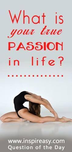 #passion #question #motivation #inspire