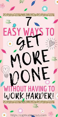 7 Incredibly Easy Ways To Get More Done Without Having To Work Harder! These best 7 productivity tips will help you learn how to be productive and work smarter, not harder! #productivity #productivitytips #worksmarternotharder #worksmarter Self Development, Personal Development, Productivity Quotes, Feeling Frustrated, This Is Your Life, Thing 1, Time Management Tips, Work Life Balance, Getting Things Done