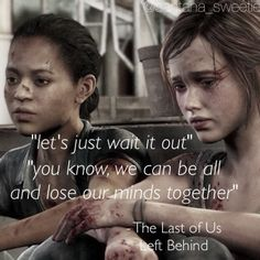 A quote from The Last of Us~ Left Behind. Ellie and Riley<3