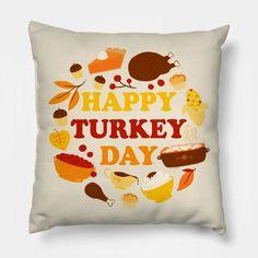 Happy Turkey Day Feast - Funny Thanksgiving - Pillow | TeePublic