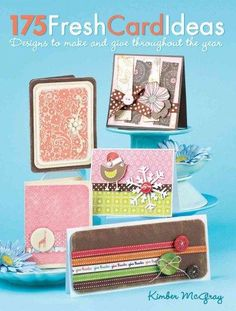 175 Fresh Card Ideas: Designs to Make and Give Throughout the Year (Paperback)