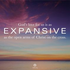 ความรักของพระเจ้าที่มีต่อเรา กว้างเท่ากับพระกรของพระคริสต์ที่กางออกบนไม้กางเขน