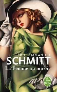 La Femme au miroir: Amazon.fr: Eric-Emmanuel Schmitt: Livres