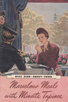 1938 Miss Dine-About-Town Marvelous Meals with Minute Tapioca Cookbook Recipes