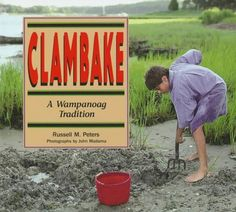 Picture book. Clambake: A Wampanoag Tradition (We Are Still Here) by Russell Peters, photos by John Madama