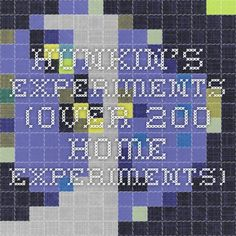 Hunkin's Experiments (over 200 home experiments)