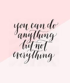 5 Mantras For The New Year - You can do anything but not everything. The Words, Cool Words, Words Quotes, Me Quotes, Sayings, Sobriety Quotes, Stupid Quotes, Coach Quotes, Famous Quotes