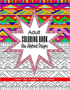 Adult Coloring Book New Abstract Designs Stress Relief Meditation Or For Fun With Over