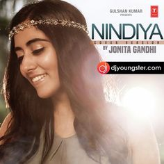 Nindiya-Jonita Gandhi(Cover Song) Mp3 Download DjYoungster.com