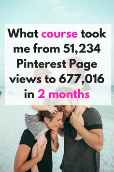 What course took me from 51,234 Pinterest Page views to 677,016 in 2 months? Affiliate Link.