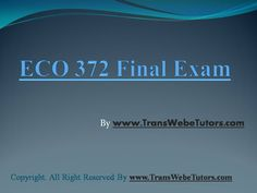 The ECO 372 Final Exam Latest Questions Answers are strategically framed to bring out the major theme of the topic. The questions are much broader in scope to cover all the necessary challenges or perspective required to be given excess consideration when operating in the market. Question And Answer, This Or That Questions, Final Exams, Consideration, Finals, Perspective, Challenges, Marketing, Cover