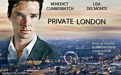 Private London - Benedict Cumberbatch. Lisa Del'Monte. James Patterson. From The Films That Never Were. https://www.facebook.com/Shadrachart/