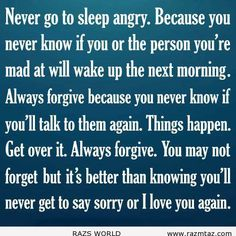 NEVER GO TO SLEEP ANGRY ..BECAUSE ... - http://www.razmtaz.com/never-go-to-sleep-angry-because/