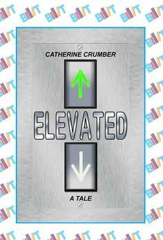 "See the Tweet Splash for ""Elevated"" by Catherine Crumber on BookTweeter"