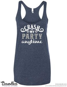 Crash My Party Anytime Tank Top GLITTER Tank by BoundlessCustom