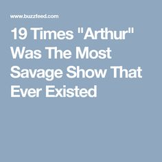 """19 Times """"Arthur"""" Was The Most Savage Show That Ever Existed"""
