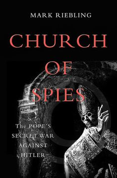 Pope Pius XII, who some critics say remained silent during the Holocaust, played a pivotal role in coordinating covert spy operations and efforts to take down Adolf Hitler, a U. author said. Catholic Books, Religious Books, Send Birthday Card, Pope Pius Xii, Cloak And Dagger, Islamic Teachings, Book Suggestions, Modern History, Book Publishing