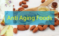 4 Highly Effective Anti Aging Foods for Longer Life