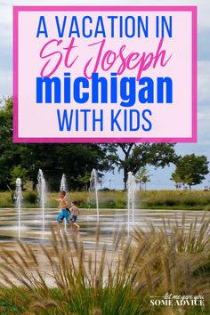 What to do in St. Joseph, Michigan with kids: A family-friendly guide that including a children's museum, interactive fountain, and pizza near Silver Beach. A West Michigan lakeshore vacation is prefect for families with kids who want to experience the beauty of Lake Michigan. Voted one of the best beaches in Michigan, St Joe is kid-friendly and offers lots of fun in Michigan. via @someadvice