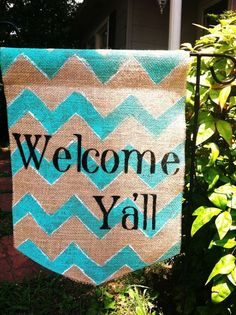 Welcome Y'all Garden Flag! This is a very cute flag from Etsy; however if you look closely, y'all is spelled incorrectly. It's y'all, not ya'll. :)