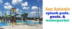 San Antonio area splash pads, pools, and waterparks: where to get wet!