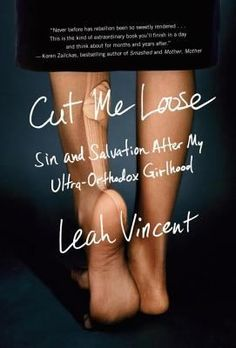 Leah Vincent was cast out of her home and rejected by her family for violating the ultra-orthodox rules of her religious sect.  As the daughter of a rabbi, Leah grew up in a highly controlled world where girls prepare for their only purpose in life: to marry young and have children.  Suddenly she was on her own, forced to navigate a social world that was completely foreign to her.  Slowly and painfully, Leah learns to navigate her new freedom and forge her identity as an independent woman.