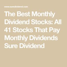 The Best Monthly Dividend Stocks: All 41 Stocks That Pay Monthly Dividends Sure - Stock Market Investing - Ideas of Stock Market Investing - The Best Monthly Dividend Stocks: All 41 Stocks That Pay Monthly Dividends Sure Dividend Stock Market Investing, Investing In Stocks, Investing Money, Saving Money, Stocks To Invest In, Saving Tips, Investment Portfolio, Investment Companies