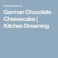 German Chocolate Cheesecake | Kitchen Dreaming