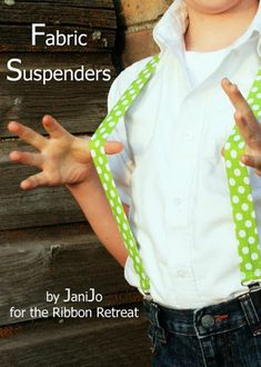 aus Stoff mit kurzem Gummieinsatz: Suspenders Tutorial Oh my goodness ! This is the cutest wearable item for a boy ! ( course a girl could wear suspenders too ) The tutorial makes it look easy. Look at The Ribbon Retreat Sewing For Kids, Baby Sewing, Diy For Kids, Sewing Tutorials, Sewing Projects, Sewing Ideas, Suspenders For Kids, Ribbon Retreat, Diy Clothing