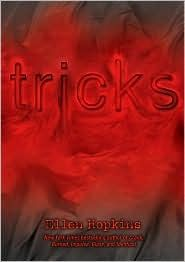 Tricks by Ellen Hopkins. Oh god. This book is very dark and kind of gross. It's pretty realistic though. However, I can't say that I thought this was one of Hopkins's best works. 3.5 / 5