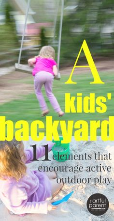 How to set up a kid friendly backyard to encourage active outdoor play with elements to consider such as sand & water play privacy toys and plants. Outdoor Play Spaces, Kids Outdoor Play, Kids Play Area, Backyard For Kids, Outdoor Fun, Backyard Ideas, Backyard Toys, Play Areas, Outdoor Learning