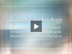 Assistive Technology: Applications and Intervention Strategies for Individuals with Neurodevelopmental Disorders