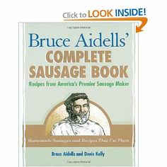 Amazon.com: Bruce Aidells's Complete Sausage Book : Recipes from America's Premium Sausage Maker (0028195081598): Bruce Aidells, Denis Kelly: Books