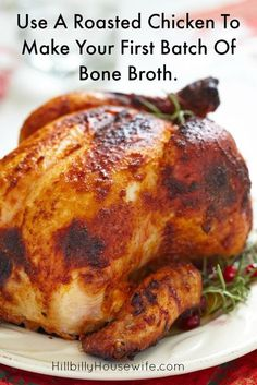 How To Make Bone Broth - Hillbilly Housewife New to making bone broth? Start with a roasted chicken. Serve it for dinner and then use the bones as outlined in the post. Chicken Bone Broth Recipe, Bone Broth Soup, Making Bone Broth, Cooker Recipes, Soup Recipes, Chicken Recipes, Recipes With Rotisserie Chicken, Keto Recipes, Atkins Recipes
