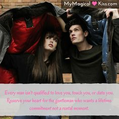 Every man isn't qualified to love you, touch you or date you. Reserve your heart for the gentleman who wants a lifetime commitment not a rental moment   #MyMagicalKiss #dating #quotes #love #relationship #inspiration #lovequotes